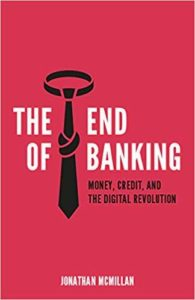 The End of Banking by Jonathan